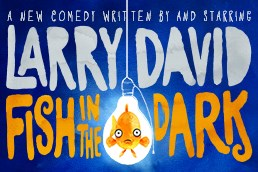 Larry David's 'Fish in the Dark' at the Cort Theatre