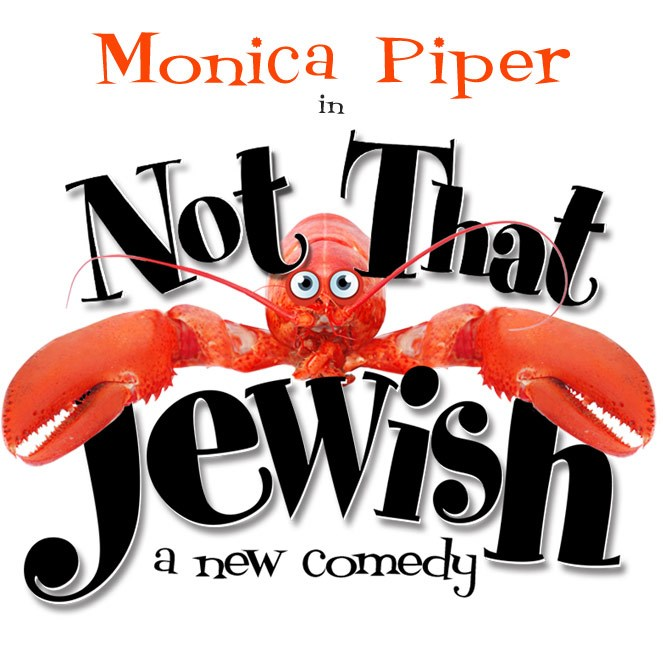 Emmy Award Winner Monica Piper S Not That Jewish To Open