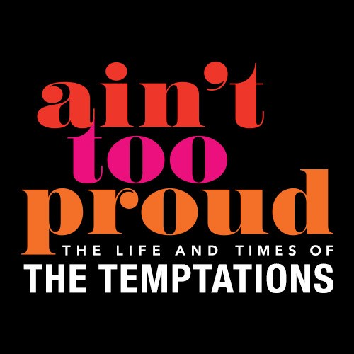 Aint Too Proud The Life and Times of The Temptations Broadway